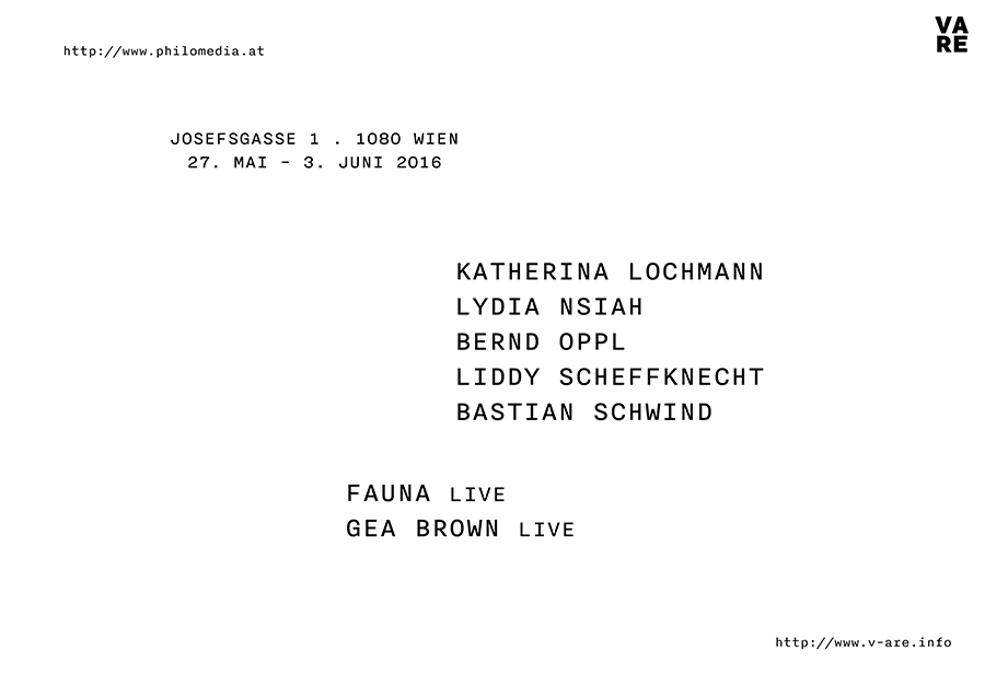 V ARE in Black & White philomedia Josefsgasse 1 Vienna Katherina Lochmann Liddy Scheffknecht Lydia Nsiah Bernd Oppl Bastian Schwind Fauna Gea Brown May 2016
