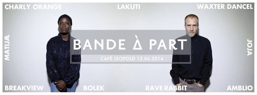 BANDE À PART with LAKUTI at Cafe Leopold . Friday June 13th 2014